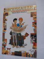 BD  - BROUSSAILLE N° 4 SOUS DEUX SOLEILS -   édition Originale - Brousaille