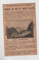 Alpnachstad Chemin De Fer Du Mont Pilate  Hôtel Kulm Montana Sur Sierre Hôtel Du Parc Antille - Publicités