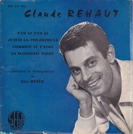 CLAUDE REHAUT - EP - 45T - Disque Vinyle - T'en As T'en As - 1016 - Discos De Vinilo