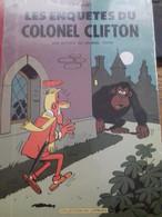 Les Enquêtes Du Colonel CLIFTON RAYMOND MACHEROT Le Lombard 2006 - Clifton