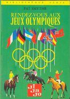 Rendez Vous Aux Jeux Olympiques Pat Smythe    +++TBE+++ LIVRAISON GRATUITE - Livres, BD, Revues