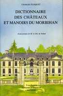 56 -Dictionnaire Des Châteaux Et Manoirs Du Morbihan Par Charles Floquet - Bretagne