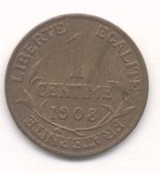 1 CENTIME 1908  DANIEL DUPUIS - A. 1 Centime