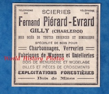 Publicité Ancienne - GILLY / Charleroi - Scierie Fernand PIERARD EVRARD - Bois Charbonnage Verrerie Wagon Batellerie - 1900 – 1949