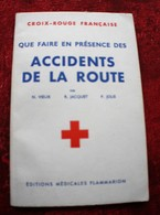 """1960 CROIX-ROUGE FRANÇAISE""""QUE FAIRE EN PRÉSENCE DES ACCIDENTS DE LA ROUTE  EDIT MÉDICALE FLAMMARION SECOURISME RED CROS - Documents Historiques"""