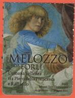 """Musei San Domenico Forlì - Mostra """"Melozzo Da Forlì, L'Umana Bellezza Tra Piero Della Francesca E Raffaello"""" - Biglietto - Eintrittskarten"""