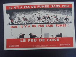 BUVARD -  LE FEU DE COKE _ GRAND FORMAT - PETITE DECHIRURE MILIEU MARGE DROITE , VOIR SCAN - Non Classés
