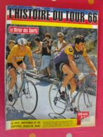 Le Miroir Des Sports. Histoire Du Tour De France 1966. Anquetil Poulidor Aimar Janssen Pingeon - 1950 - Today