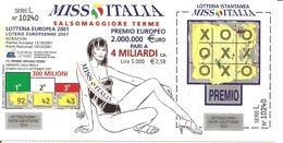 2001 - Lotteria Europea MISS ITALIA SALSOMAGGIORE + (retro) GP MERANO + MARATONA ITALIA MEMORIAL ENZO FERRARI - Billets De Loterie