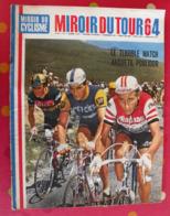 Tour De France 1964. Miroir Du Tour 64. Miroir Du Cyclisme N° 47. Poulidor Anquetil - 1950 - Today