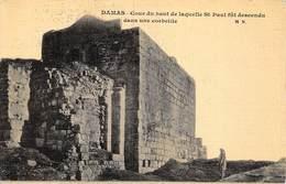 20-4730 : DAMAS. COU DU HAUT DE LAQUELLE SAINT-PAUL FUT DESCENDU DANS UNE CORBEILLE. - Syria