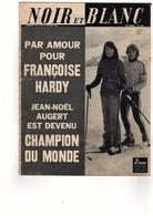 Noir Et Blanc N°1299 Du 19/021970 Par Amour De Françoise Hardy Jean-Noël AUGERT Est Devenu Champion Du Monde - Gente