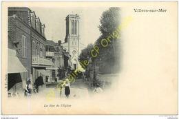 14. VILLERS SUR MER .  La Rue De L'église . - Villers Sur Mer
