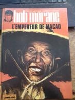 L'empereur De Macao WILLIAM VANCE HENRI VERNES Le Lombard 1980 - Bob Morane