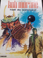 L'oeil Du Samourai WILLIAM VANCE HENRI VERNES Le Lombard 1973 - Bob Morane