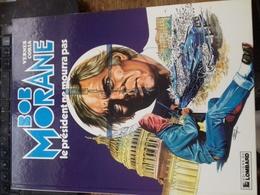 Le Président Ne Mourra Pas CORIA HENRI VERNES Le Lombard 1983 - Bob Morane