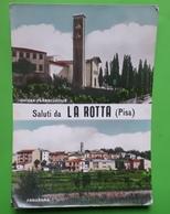 Cartolina - Saluti Da La Rotta ( Pisa ) - Chiesa Parrocchiale - Panorama - 1973 - Pisa