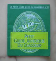 Petit Guide Juridique Du Chasseur, 1988, Livre Vert Du Chasseur N° 11 - Chasse/Pêche
