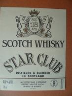 Ancienne étiquette  SCOTCH WHISKY  STAR CLUB Importateur A-valois LE HAVRE - Whisky