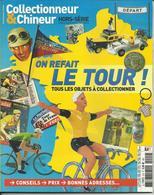 REVUE COLLECTIONNEUR ET CHINEUR HORS SERIE ON REFAIT LE TOUR DE FRANCE TOUS LES OBJETS CYCLISME - Collections