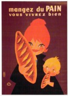 Repro Affiche Mangez Du PAIN Vous Vivrez Bien Par Lefor Openo CPM Clouet 101044 - Advertising