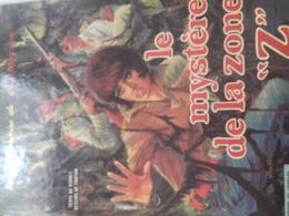 Le Mystère De La Zone Z GERALD FORTON HENRI VERNES Le Lombard 1970 - Bob Morane