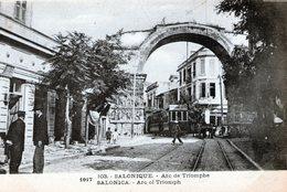 (142)  . CP . Salonique .  Arc De Triomphe  (bon Etat) - Grèce