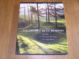 LES CHAMPS DE LA MEMOIRE Guerre 14 18  Flandre Argonne Vosges Verdun Champagne Vauquois Maginot Ardenne France Belgique - Oorlog 1914-18