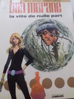 La Ville De Nulle Part WILLIAM VANCE HENRI VERNES Le Lombard 1973 - Bob Morane