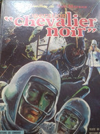 Opération Chevalier Noir WILLIAM VANCE HENRI VERNES Le Lombard 1969 - Bob Morane