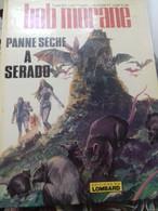 Panne Sèche à Serado WILLIAM VANCE HENRI VERNES Le Lombard 1975 - Bob Morane