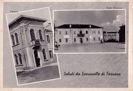 SALUTI DA SERRAVALLE DI FERRARA (FE) - Vedutine  - F/G - V: 1952 - Autres Villes