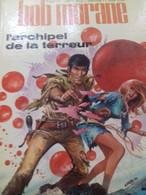 L'archipel De La Terreur WILLIAM VANCE HENRI VERNES Le Lombard 1972 - Bob Morane