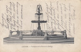 LEUVEN / FONTEIN IN DE STATIONSSTRAAT  1904 - Leuven