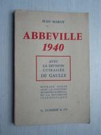 ABBEVILLE 1940, Avec La Division Cuirassé DE GAULLE. Jean MAROT - Livres