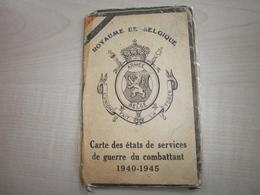Ancienne CARTE DES ETATS DE SERVICES DE GUERRE DU COMBATTANT 1940/45 BELGIQUE - Old Paper