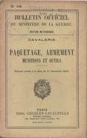 MANUEL BULLETIN OFFICIEL MINISTERE GUERRE 1919 CAVALERIE PAQUETAGE ARMEMENT MUNITIONS ET OUTILS - Livres