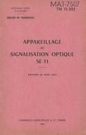 MANUEL APPAREILLAGE SIGNALISATION OPTIQUE SE-11 DIRECTION TRANSMISSIONS 1954 - Livres