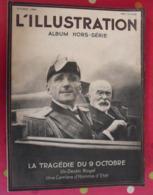 L'Illustration N° Hors-série D'octobre 1934. Spécial Assassinat Roi Alexandre De Yougoslavie, Louis Barthou. Complet - L'Illustration