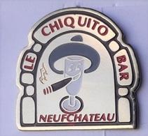 F178 Pin's Vosges Neufchateau Le Chiquito Bar Tabac Cigare Achat Immédiat Immédiat - Villes
