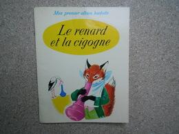 Le Renard Et La Cigogne Mon Premier Album Hachette, 1967, Rare.......4A010320 - Livres, BD, Revues