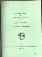 Jetons-monnaies Nécessité Des Mines Et Carrières Françaises -catalogue ACJM 1999 - Livres & Logiciels