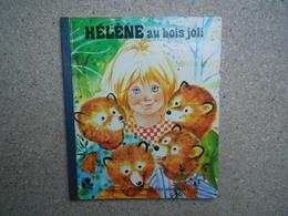 Hélène Au Bois Joli, Collection La Ronde Des Animaux, 1975......4A010320 - Livres, BD, Revues