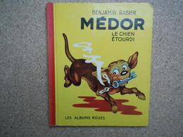 Benjamin Rabier E.O Médor Le Chien étourdi, Les Albums Roses, 1953 ......4A010320 - Livres, BD, Revues