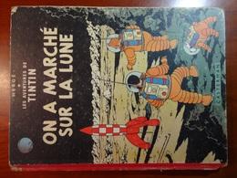TINTIN : ON A MARCHE SUR LA LUNE : Edit. Orig. 01/1954 - Hergé