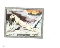 HERMINE Les Carnassiers Pub: Felix Potin Ma Collection 1930s TB 52 X 40 Mm RARE 2 Scans - Félix Potin