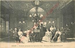 37. TOURS .  Orchestre Permanent Du Café De La Ville . Direction POLLAK POLLIGNY .  CPA Animée . - Tours