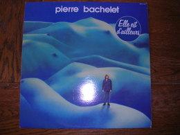 """33 Tours 30 Cm - PIERRE BACHELET - POLYDOR 2473115  """" ELLE EST D'AILLEURS """" + 8 - Other - French Music"""