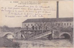 CPA - Fismes (51) Marne - Pont Sur La Vesle Que Le Génie Français A Fait Sauter Le 2 Septembre 1914 - Fismes