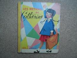 Les Albums Roses Les Métiers De Catherine E.O 1957.....4A010320 - Autres